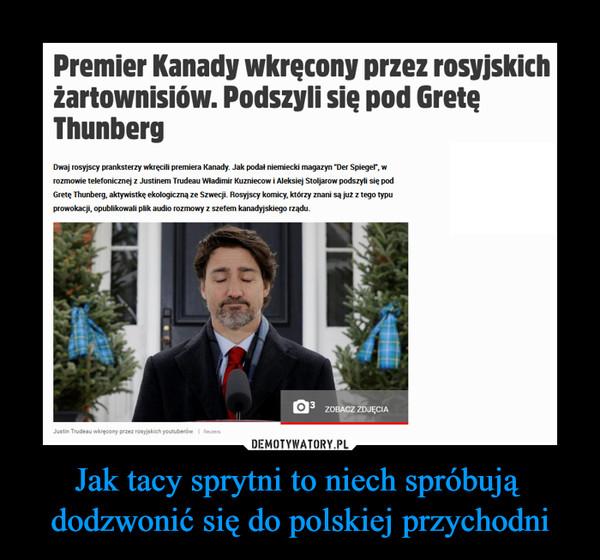 Jak tacy sprytni to niech spróbują dodzwonić się do polskiej przychodni –  Premier Kanady wkręcony przez rosyjskich żartownisiów. Podszyli się pod Gretę Thunberg
