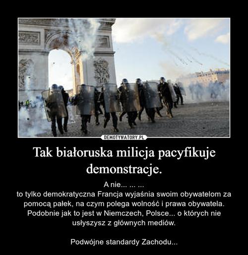 Tak białoruska milicja pacyfikuje demonstracje.
