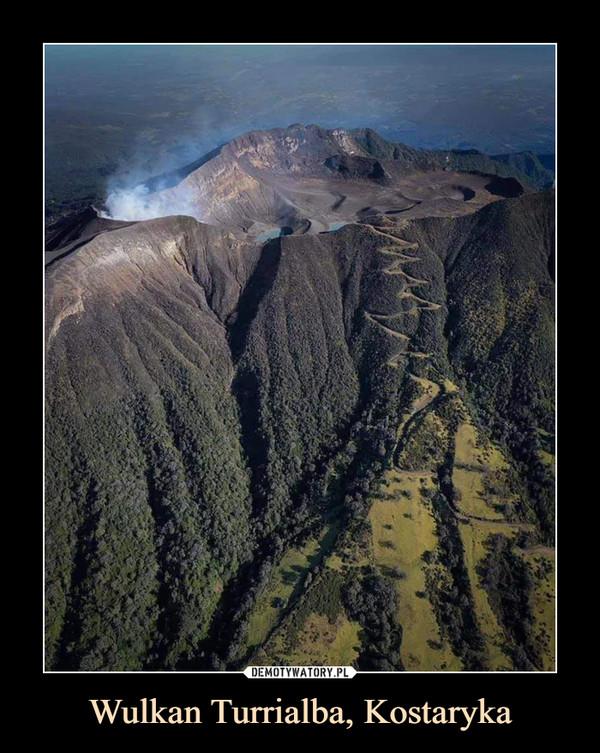 Wulkan Turrialba, Kostaryka –