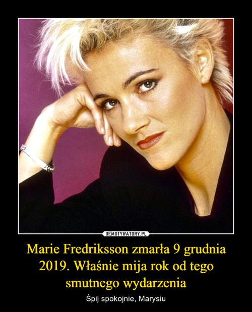 Marie Fredriksson zmarła 9 grudnia 2019. Właśnie mija rok od tego smutnego wydarzenia