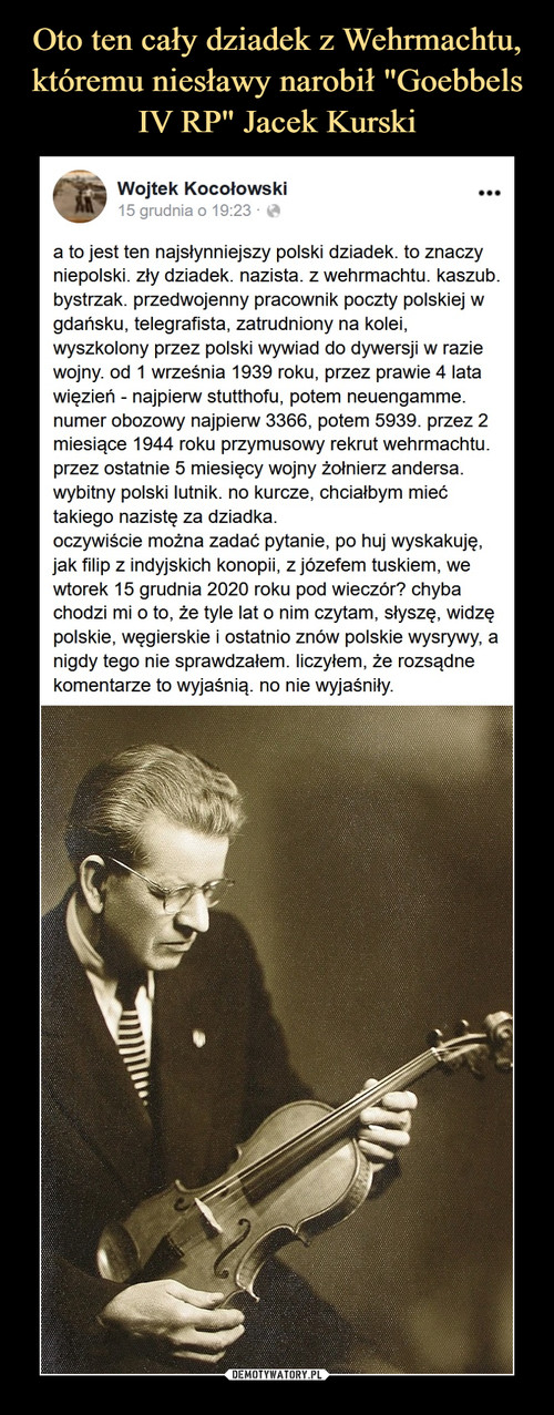 """Oto ten cały dziadek z Wehrmachtu, któremu niesławy narobił """"Goebbels IV RP"""" Jacek Kurski"""