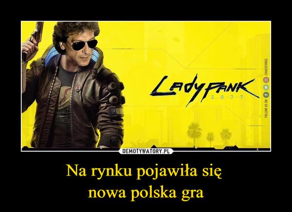 Na rynku pojawiła się nowa polska gra –