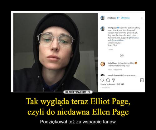 Tak wygląda teraz Elliot Page, czyli do niedawna Ellen Page