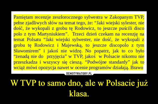 W TVP to samo dno, ale w Polsacie już klasa. –