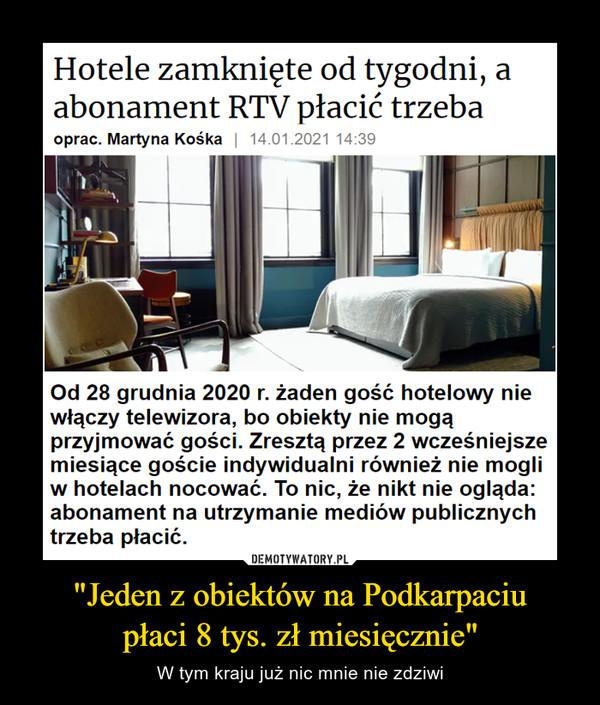 """""""Jeden z obiektów na Podkarpaciu płaci 8 tys. zł miesięcznie"""""""