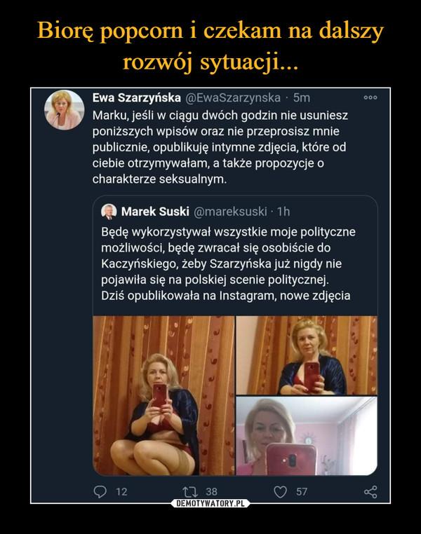 –  Ewa Szarzyńska @EwaSzarzynska • 5m o<>eMarku, jeśli w ciągu dwóch godzin nie usunieszponiższych wpisów oraz nie przeprosisz mniepublicznie, opublikuję intymne zdjęcia, które odciebie otrzymywałam, a także propozycje ocharakterze seksualnym.Jfl Marek Suski @mareksuski • 1 hBędę wykorzystywał wszystkie moje politycznemożliwości, będę zwracał się osobiście doKaczyńskiego, żeby Szarzyńska już nigdy niepojawiła się na polskiej scenie politycznej.Dziś opublikowała na Instagram, nowe zdjęcia