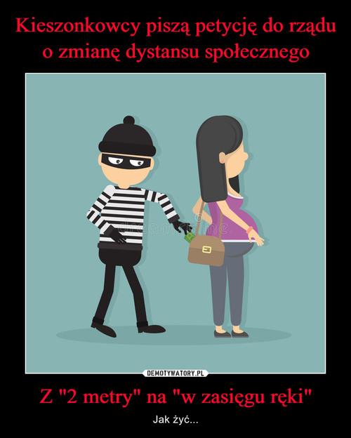 """Kieszonkowcy piszą petycję do rządu o zmianę dystansu społecznego Z """"2 metry"""" na """"w zasięgu ręki"""""""