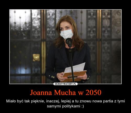 Joanna Mucha w 2050