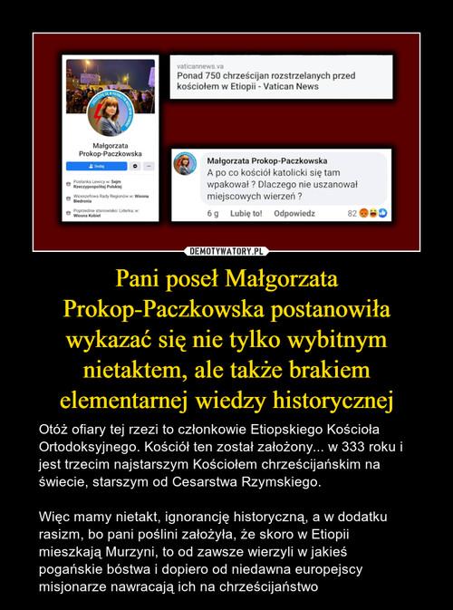 Pani poseł Małgorzata Prokop-Paczkowska postanowiła wykazać się nie tylko wybitnym nietaktem, ale także brakiem elementarnej wiedzy historycznej