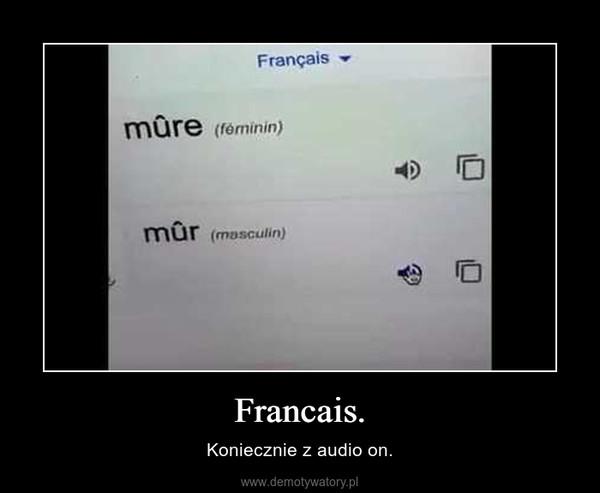 Francais. – Koniecznie z audio on.