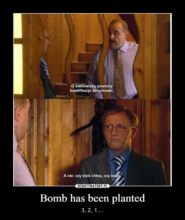 Bomb has been planted – 3, 2, 1....