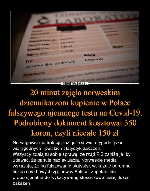 20 minut zajęło norweskim dziennikarzom kupienie w Polsce fałszywego ujemnego testu na Covid-19. Podrobiony dokument kosztował 350 koron, czyli niecałe 150 zł