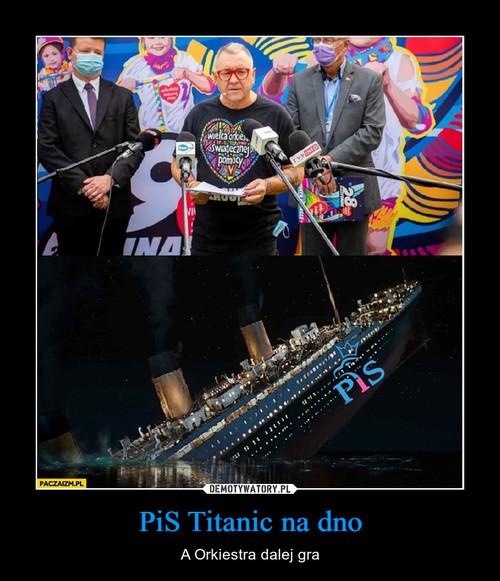 PiS Titanic na dno