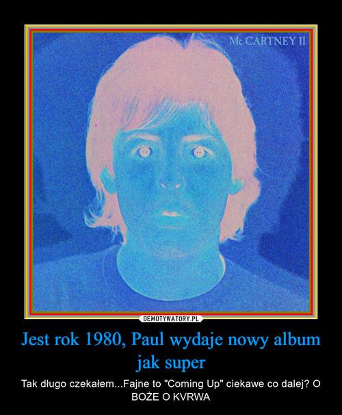 Jest rok 1980, Paul wydaje nowy album jak super
