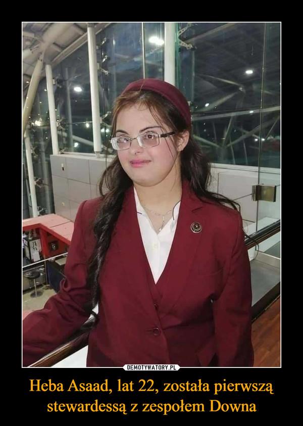 Heba Asaad, lat 22, została pierwszą stewardessą z zespołem Downa –