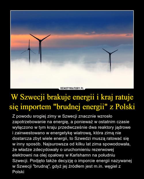"""W Szwecji brakuje energii i kraj ratuje się importem """"brudnej energii"""" z Polski"""