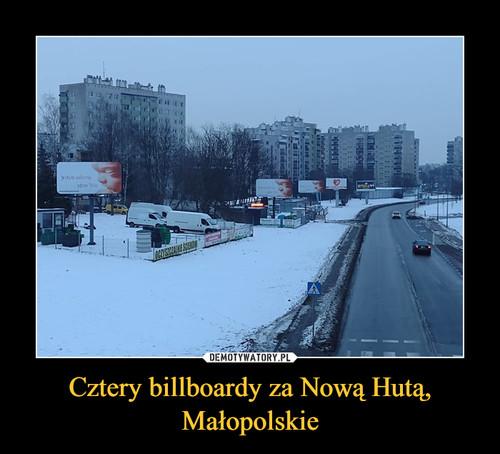 Cztery billboardy za Nową Hutą, Małopolskie