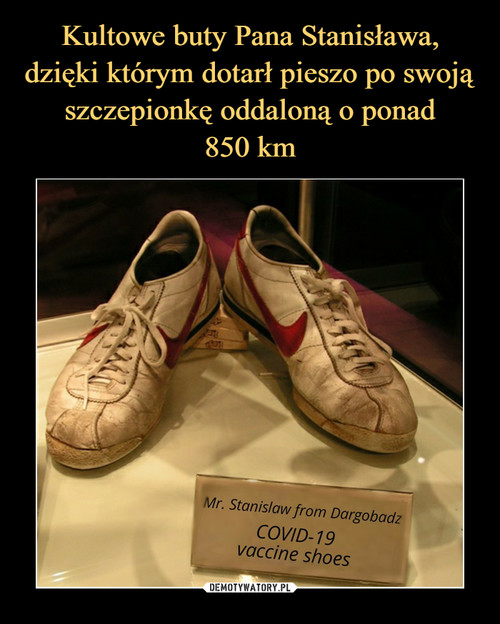Kultowe buty Pana Stanisława, dzięki którym dotarł pieszo po swoją szczepionkę oddaloną o ponad 850 km