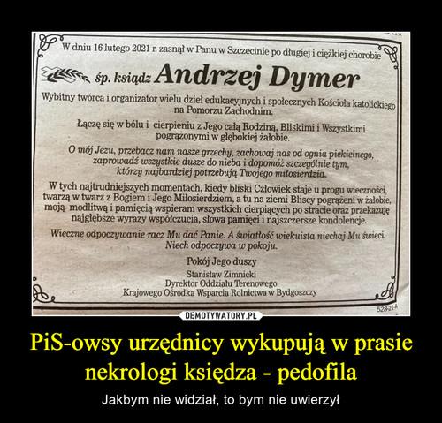 PiS-owsy urzędnicy wykupują w prasie nekrologi księdza - pedofila