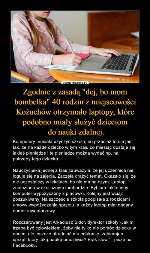 """Zgodnie z zasadą """"dej, bo mom bombelka"""" 40 rodzin z miejscowości Kożuchów otrzymało laptopy, które podobno miały służyć dzieciom  do nauki zdalnej."""