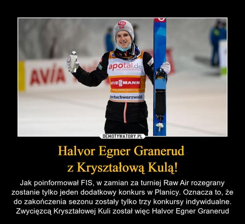 Halvor Egner Granerud  z Kryształową Kulą!