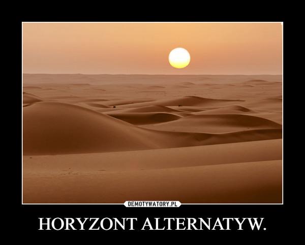 HORYZONT ALTERNATYW. –