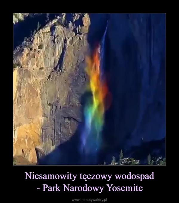 Niesamowity tęczowy wodospad- Park Narodowy Yosemite –