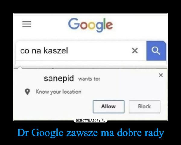 Dr Google zawsze ma dobre rady –  co na kaszelsanepid