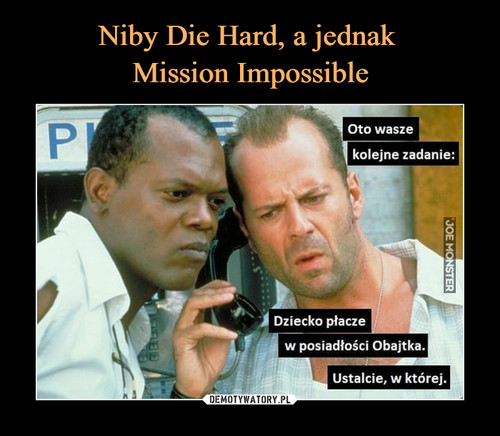 Niby Die Hard, a jednak  Mission Impossible