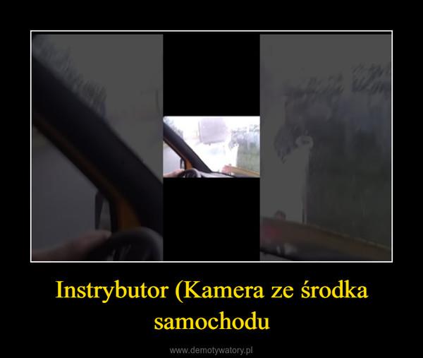 Instrybutor (Kamera ze środka samochodu –