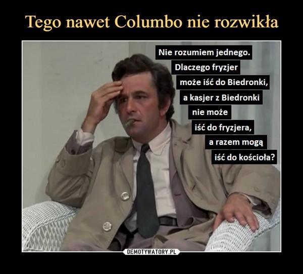 Tego nawet Columbo nie rozwikła