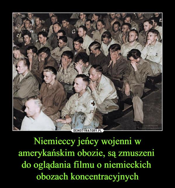 Niemieccy jeńcy wojenni w amerykańskim obozie, są zmuszeni do oglądania filmu o niemieckich obozach koncentracyjnych –