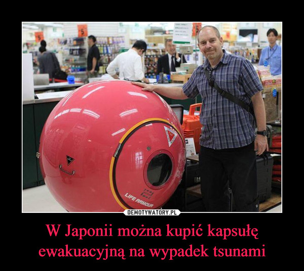 W Japonii można kupić kapsułę ewakuacyjną na wypadek tsunami –