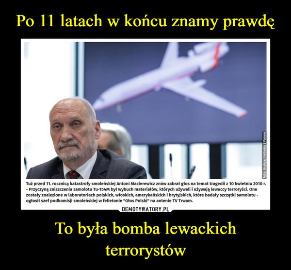 To była bomba lewackich terrorystów –