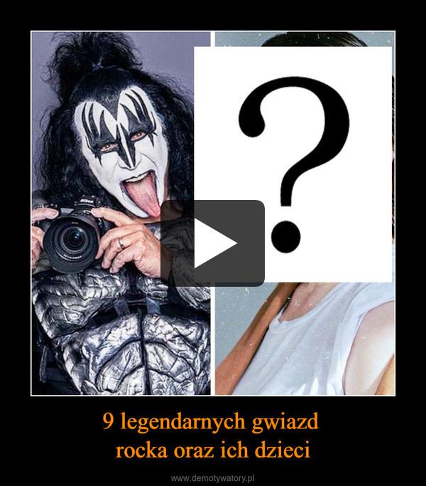 9 legendarnych gwiazd rocka oraz ich dzieci –