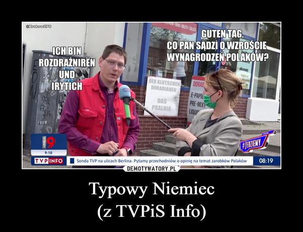 Typowy Niemiec(z TVPiS Info) –