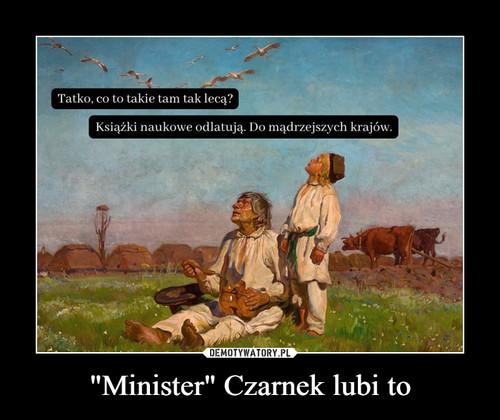 """Minister"" Czarnek lubi to"