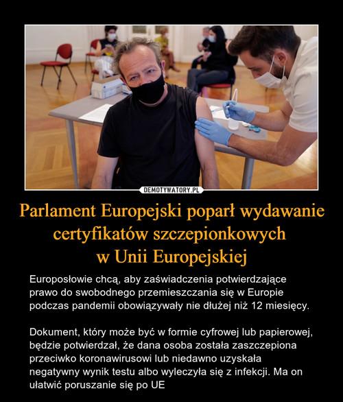 Parlament Europejski poparł wydawanie certyfikatów szczepionkowych  w Unii Europejskiej