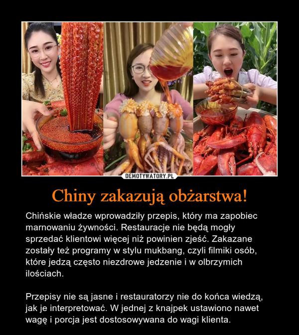 Chiny zakazują obżarstwa! – Chińskie władze wprowadziły przepis, który ma zapobiec marnowaniu żywności. Restauracje nie będą mogły sprzedać klientowi więcej niż powinien zjeść. Zakazane zostały też programy w stylu mukbang, czyli filmiki osób, które jedzą często niezdrowe jedzenie i w olbrzymich ilościach. Przepisy nie są jasne i restauratorzy nie do końca wiedzą, jak je interpretować. W jednej z knajpek ustawiono nawet wagę i porcja jest dostosowywana do wagi klienta.