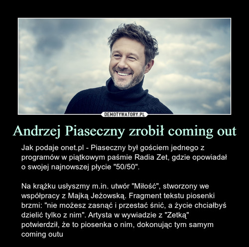 Andrzej Piaseczny zrobił coming out