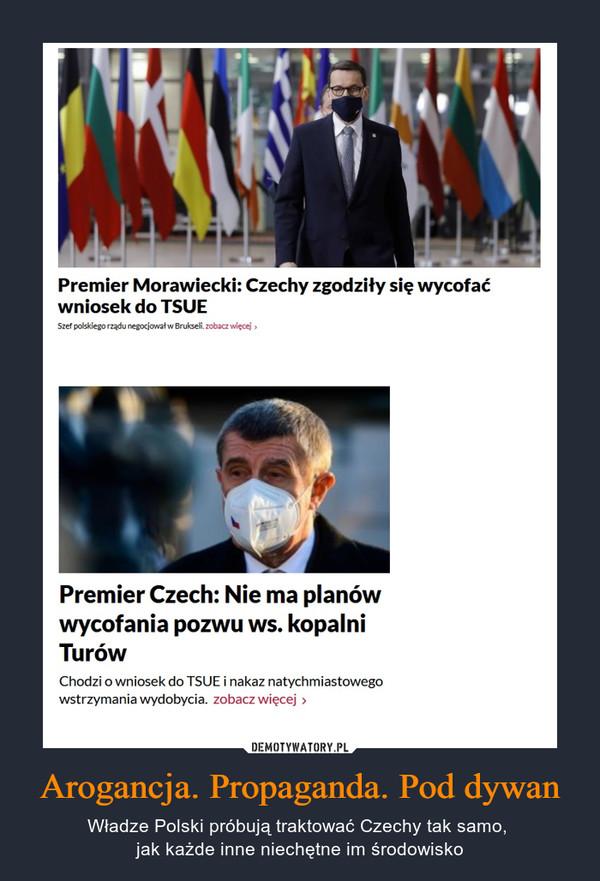 Arogancja. Propaganda. Pod dywan – Władze Polski próbują traktować Czechy tak samo, jak każde inne niechętne im środowisko
