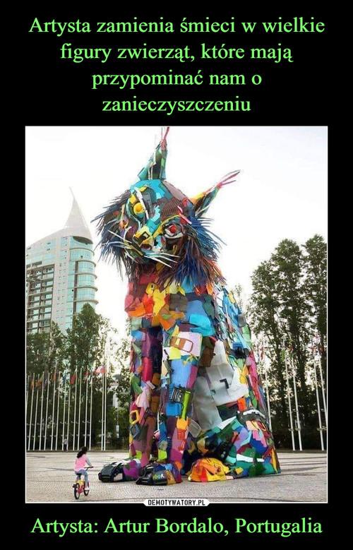 Artysta zamienia śmieci w wielkie figury zwierząt, które mają przypominać nam o zanieczyszczeniu Artysta: Artur Bordalo, Portugalia