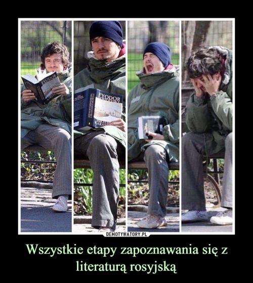 Wszystkie etapy zapoznawania się z literaturą rosyjską