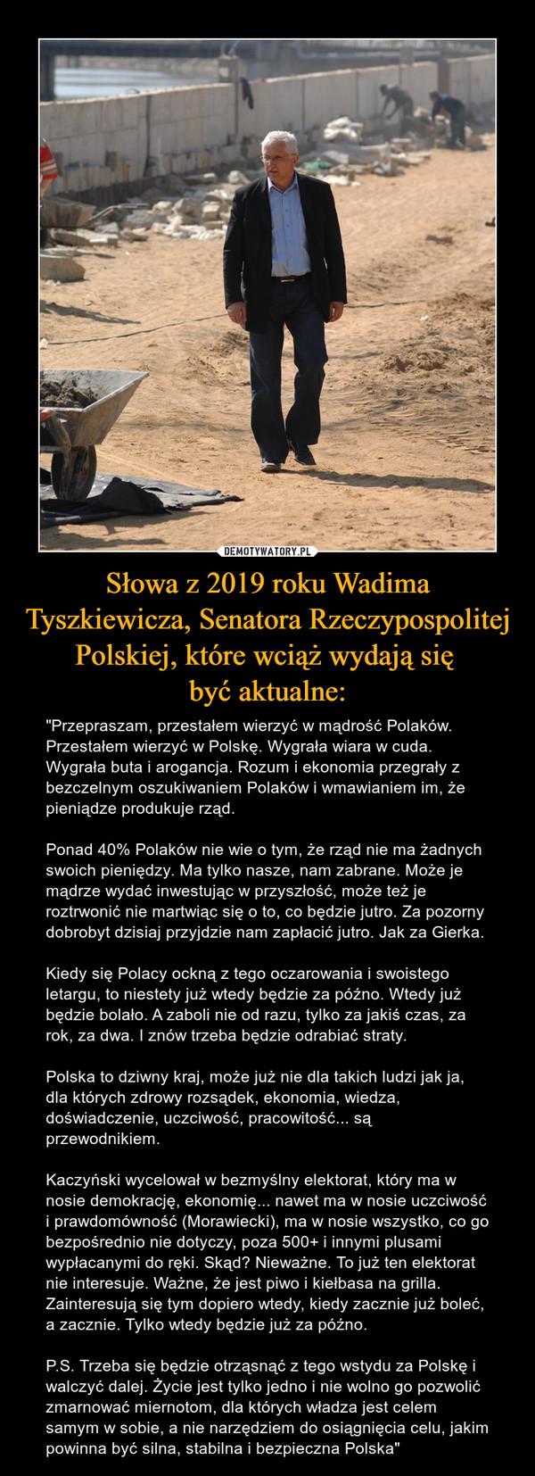Słowa z 2019 roku Wadima Tyszkiewicza, Senatora Rzeczypospolitej Polskiej, które wciąż wydają się  być aktualne: