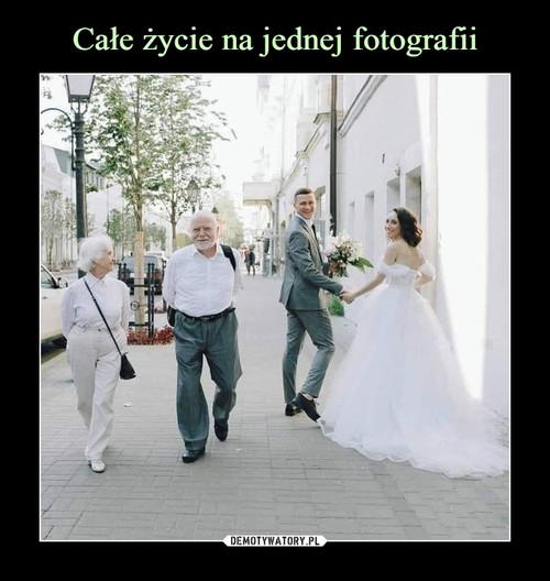 Całe życie na jednej fotografii