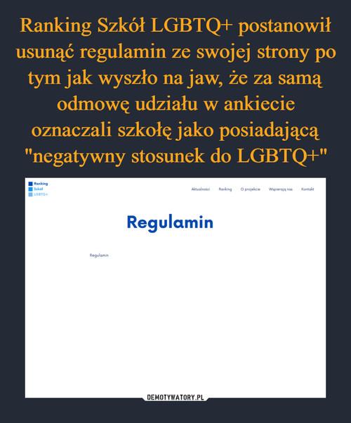 """Ranking Szkół LGBTQ+ postanowił usunąć regulamin ze swojej strony po tym jak wyszło na jaw, że za samą odmowę udziału w ankiecie oznaczali szkołę jako posiadającą """"negatywny stosunek do LGBTQ+"""""""