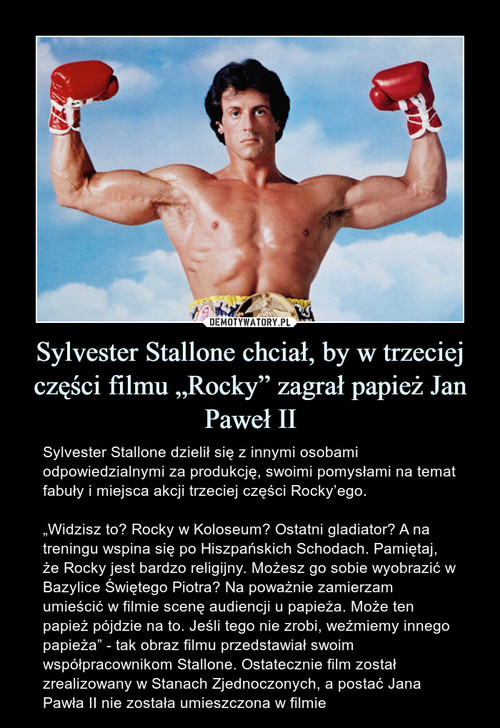 """Sylvester Stallone chciał, by w trzeciej części filmu """"Rocky"""" zagrał papież Jan Paweł II"""