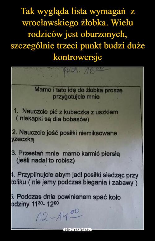 Tak wygląda lista wymagań  z wrocławskiego żłobka. Wielu rodziców jest oburzonych, szczególnie trzeci punkt budzi duże kontrowersje