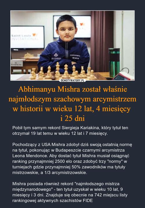Abhimanyu Mishra został właśnie najmłodszym szachowym arcymistrzem w historii w wieku 12 lat, 4 miesięcy  i 25 dni