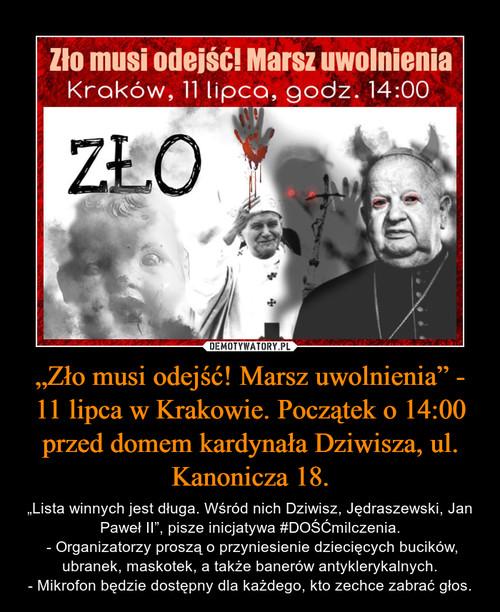 """""""Zło musi odejść! Marsz uwolnienia"""" - 11 lipca w Krakowie. Początek o 14:00 przed domem kardynała Dziwisza, ul. Kanonicza 18."""